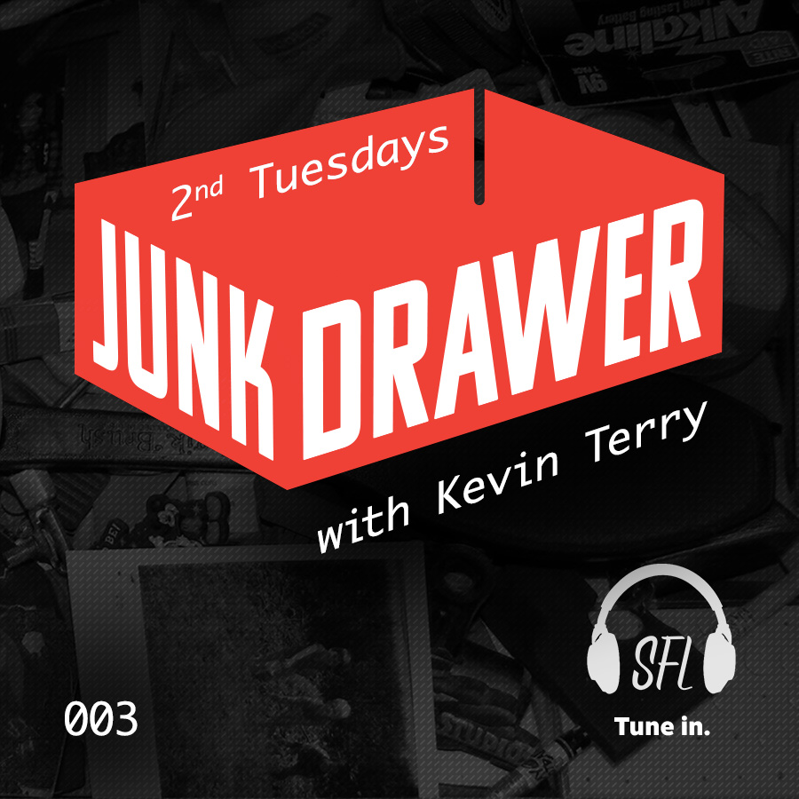 Junk Drawer - Episode 003