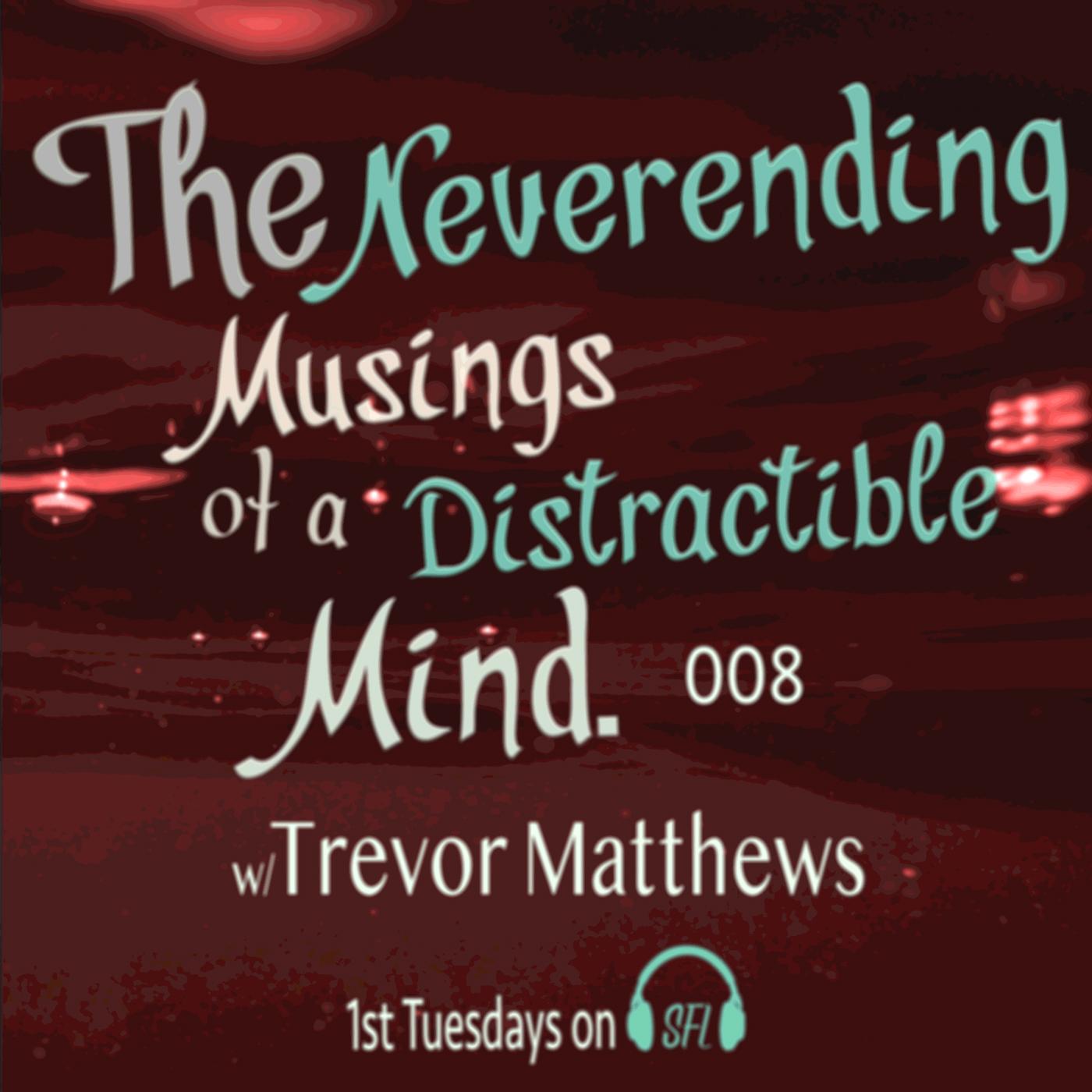 Neverending Musings - Episode 8